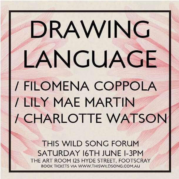 This Wild Song, Drawing Language Forum, Featuring Filomena Coppola, Lily Mae Martin And Charlotte Watson